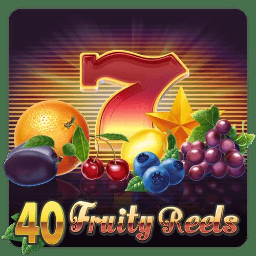 40 fruity reels